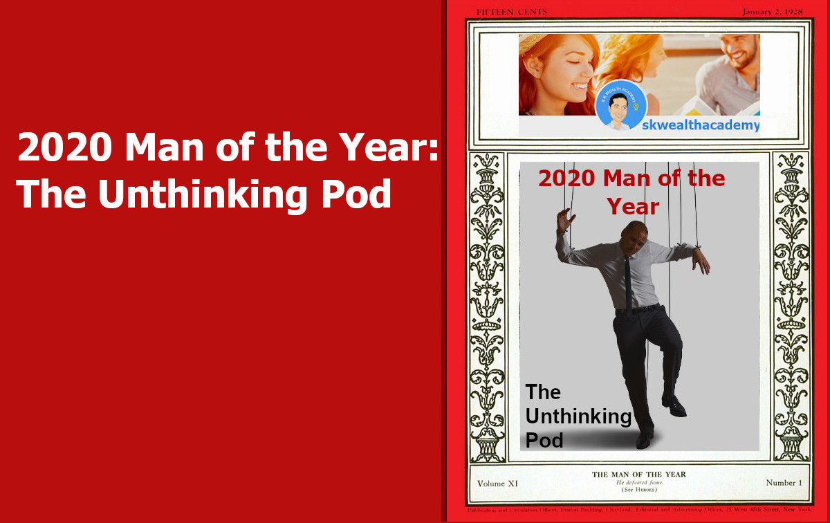 2020 Man of the Year, the unthinking pod
