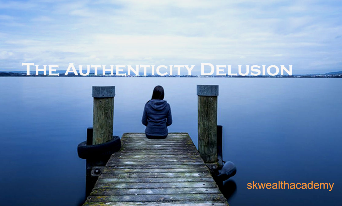 The Authenticity Delusion