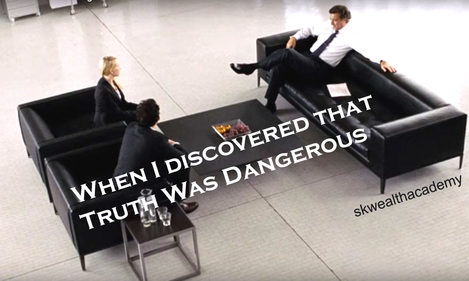discovering truth is dangerous