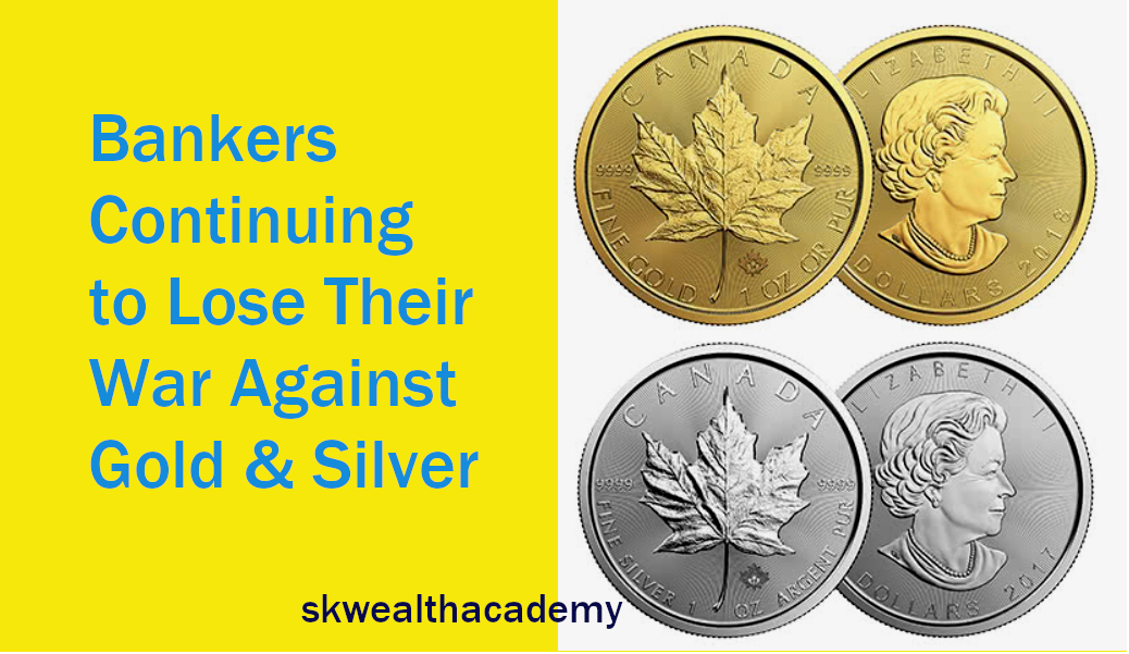 bankers losing war against gold and silver