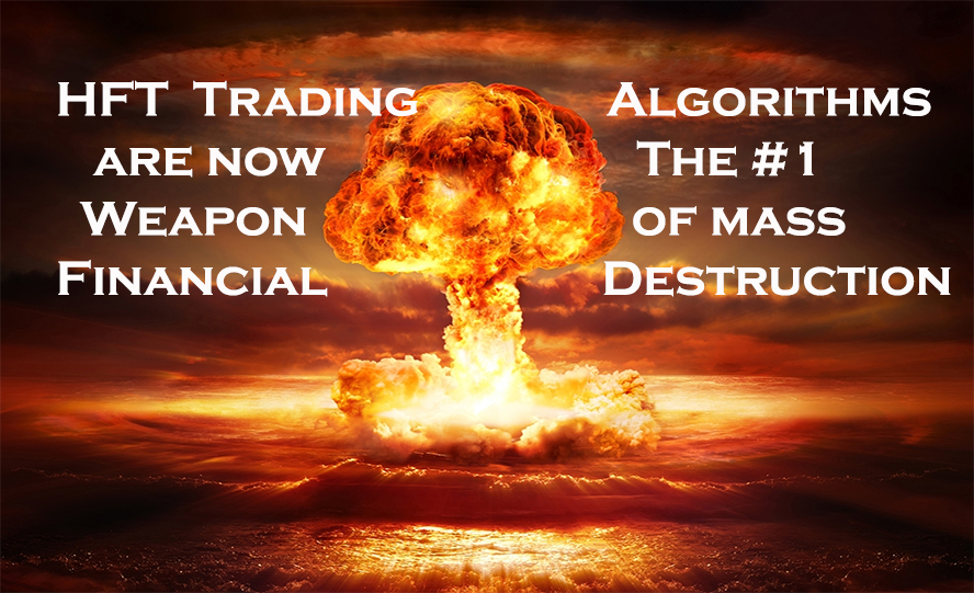 hft algorithms are the number one weapon of mass financial destruction