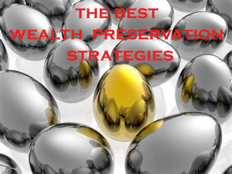 the best wealth preservation strategies